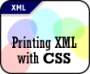 Printing XML with CSS